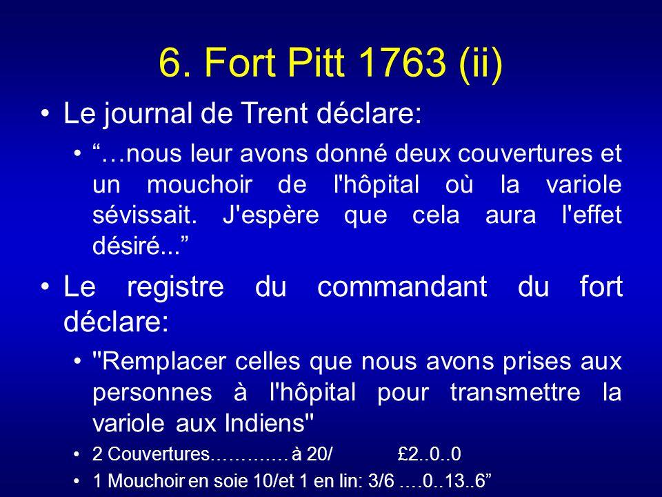 6. Fort Pitt 1763 (ii) Le journal de Trent déclare: