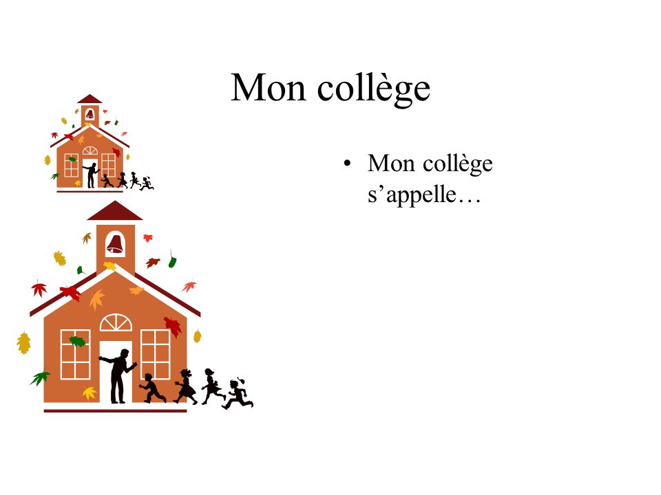 Mon collège Mon collège s'appelle…