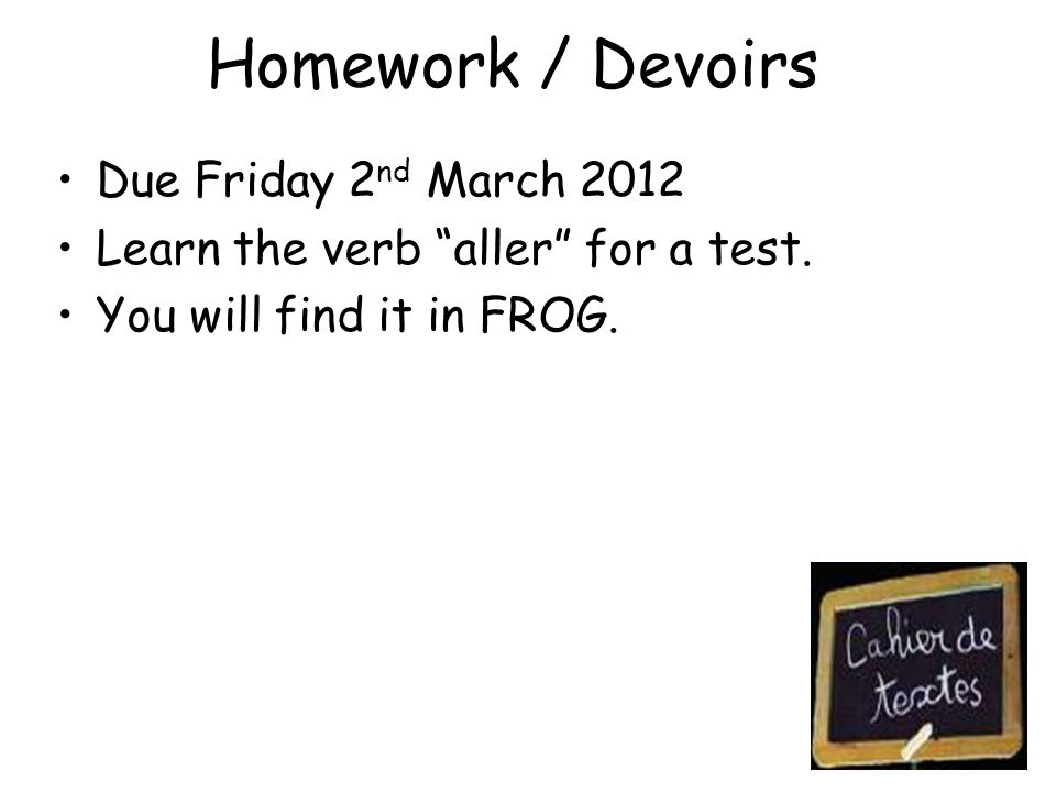 Homework / Devoirs Due Friday 2nd March 2012