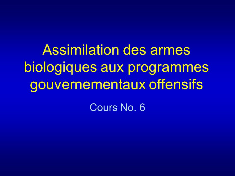 Assimilation des armes biologiques aux programmes gouvernementaux offensifs