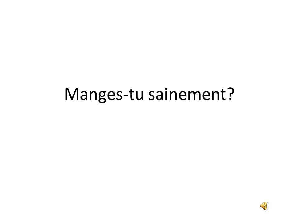 Manges-tu sainement