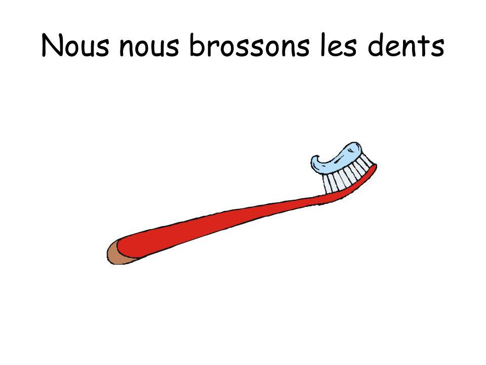 Nous nous brossons les dents