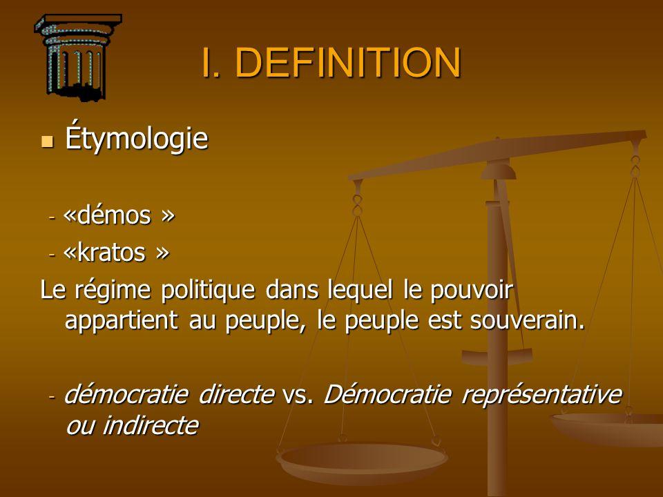I. DEFINITION Étymologie - «démos » - «kratos »
