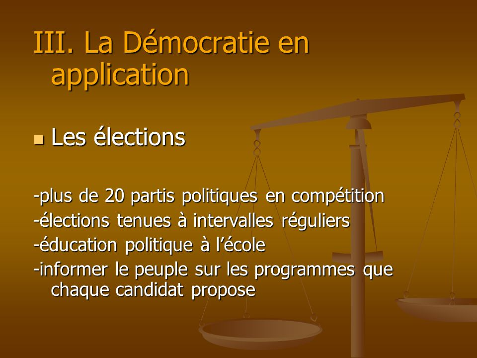 III. La Démocratie en application