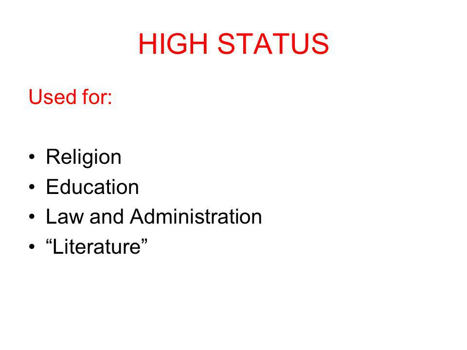 HIGH STATUS Used for: Religion Education Law and Administration