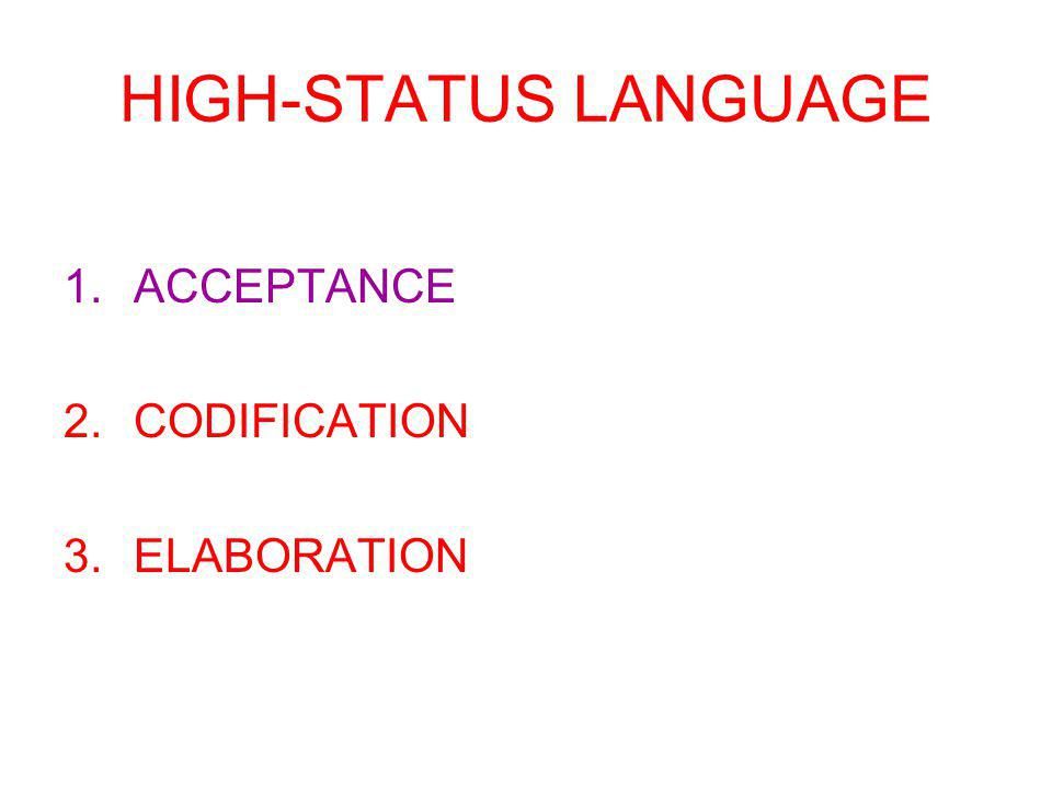 HIGH-STATUS LANGUAGE ACCEPTANCE CODIFICATION ELABORATION