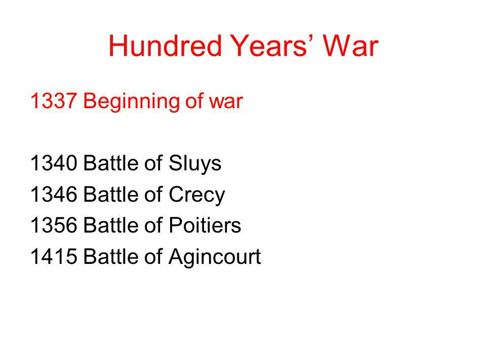 Hundred Years' War 1337 Beginning of war 1340 Battle of Sluys
