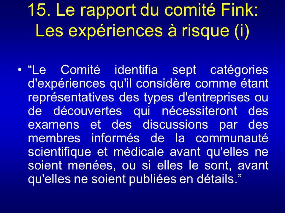 15. Le rapport du comité Fink: Les expériences à risque (i)