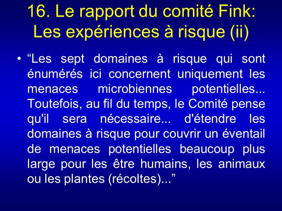 16. Le rapport du comité Fink: Les expériences à risque (ii)