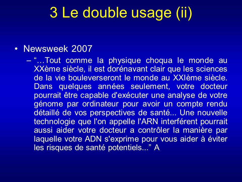 3 Le double usage (ii) Newsweek 2007