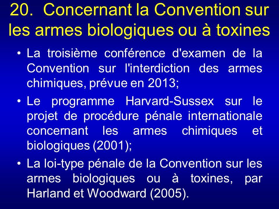 20. Concernant la Convention sur les armes biologiques ou à toxines