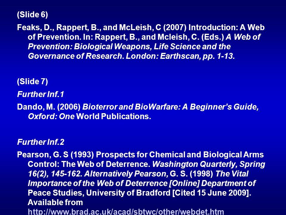 (Slide 6) Feaks, D. , Rappert, B