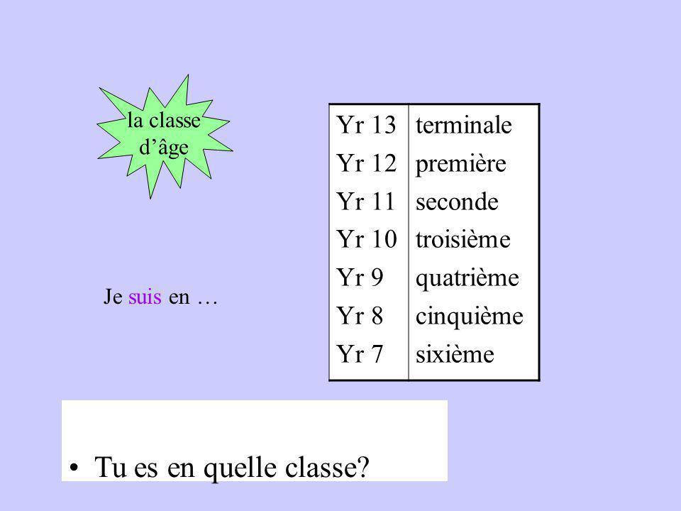 Tu es en quelle classe Yr 13 Yr 12 Yr 11 Yr 10 Yr 9 Yr 8 Yr 7