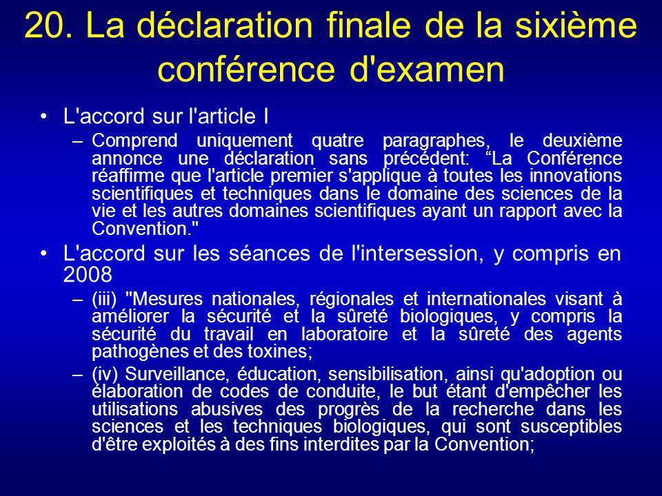 20. La déclaration finale de la sixième conférence d examen