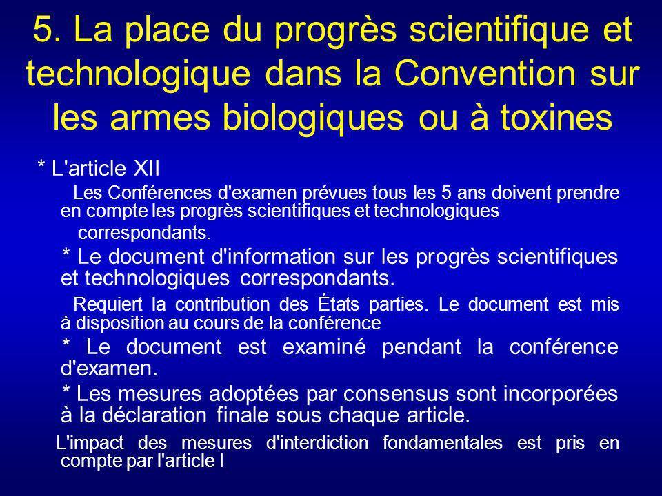 5. La place du progrès scientifique et technologique dans la Convention sur les armes biologiques ou à toxines