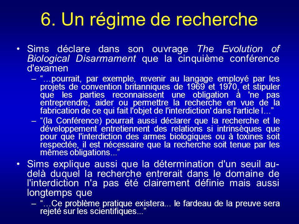 6. Un régime de recherche Sims déclare dans son ouvrage The Evolution of Biological Disarmament que la cinquième conférence d examen.