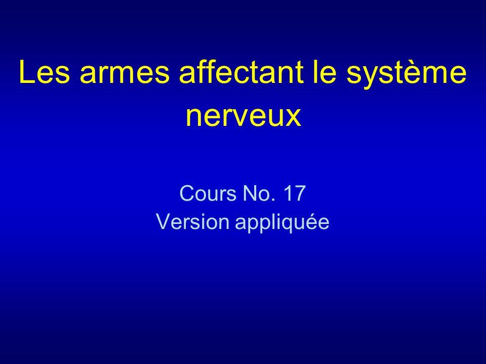 Les armes affectant le système nerveux Cours No. 17 Version appliquée