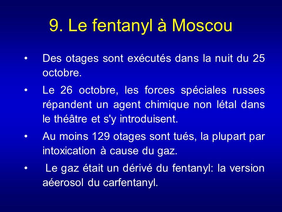 9. Le fentanyl à Moscou Des otages sont exécutés dans la nuit du 25 octobre.