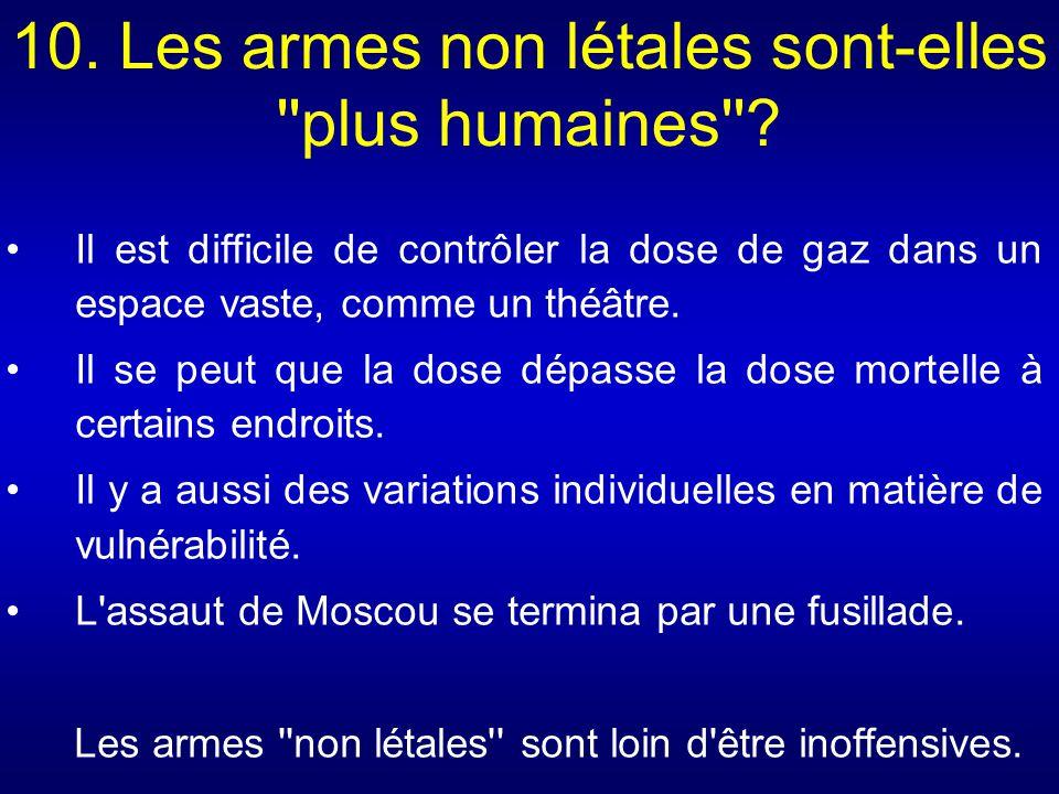10. Les armes non létales sont-elles plus humaines