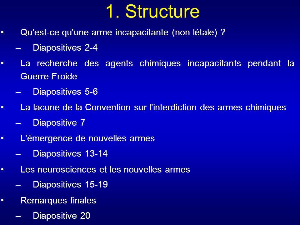 1. Structure Qu est-ce qu une arme incapacitante (non létale)