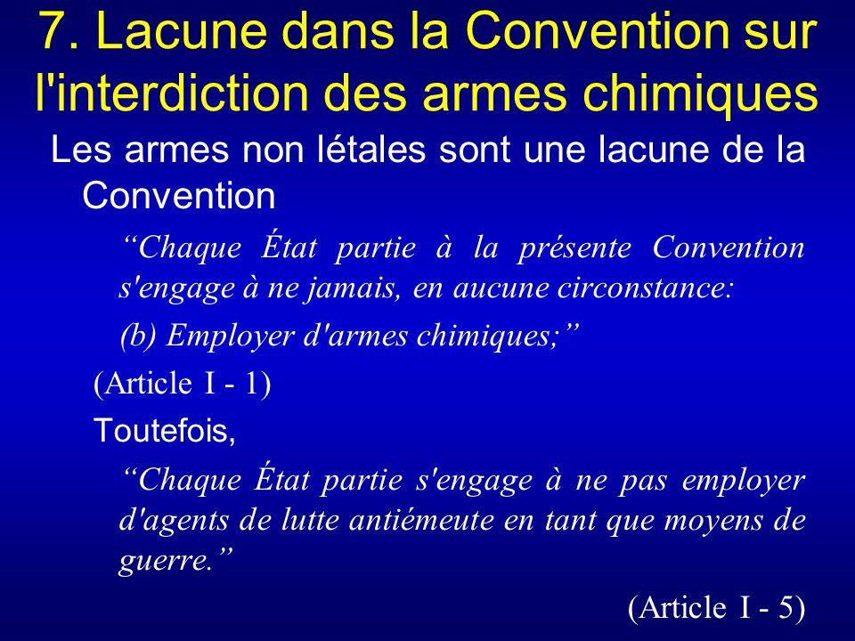 7. Lacune dans la Convention sur l interdiction des armes chimiques