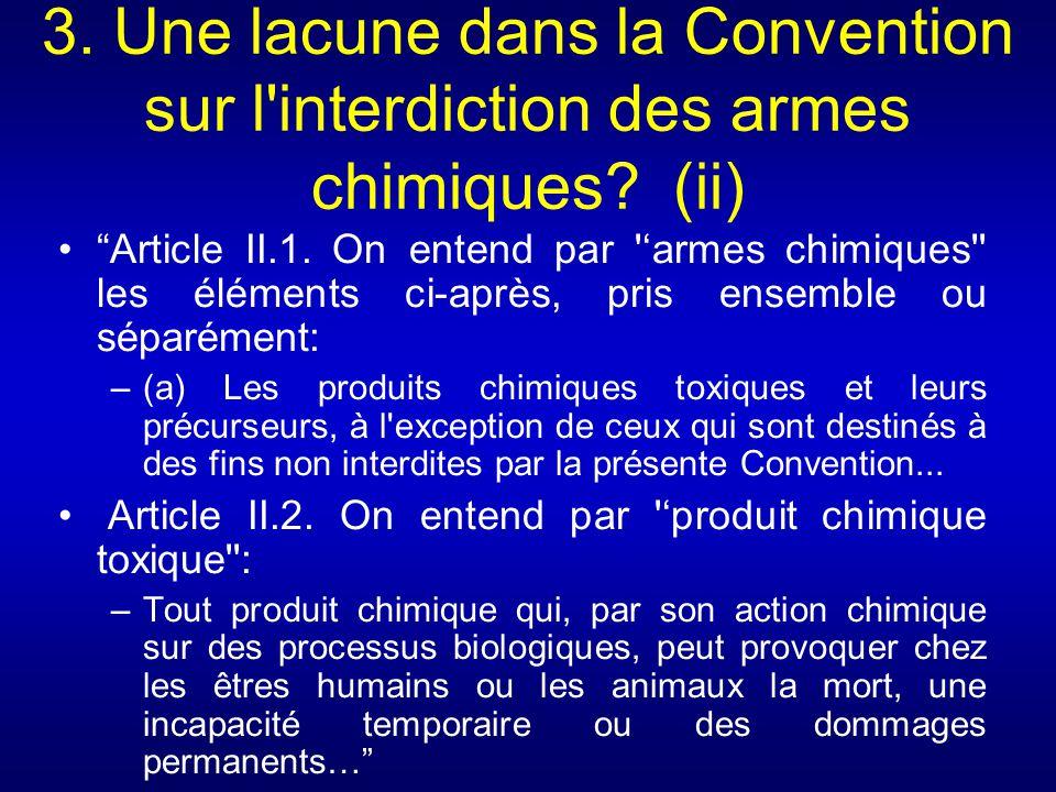 3. Une lacune dans la Convention sur l interdiction des armes chimiques (ii)