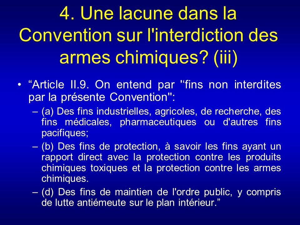 4. Une lacune dans la Convention sur l interdiction des armes chimiques (iii)
