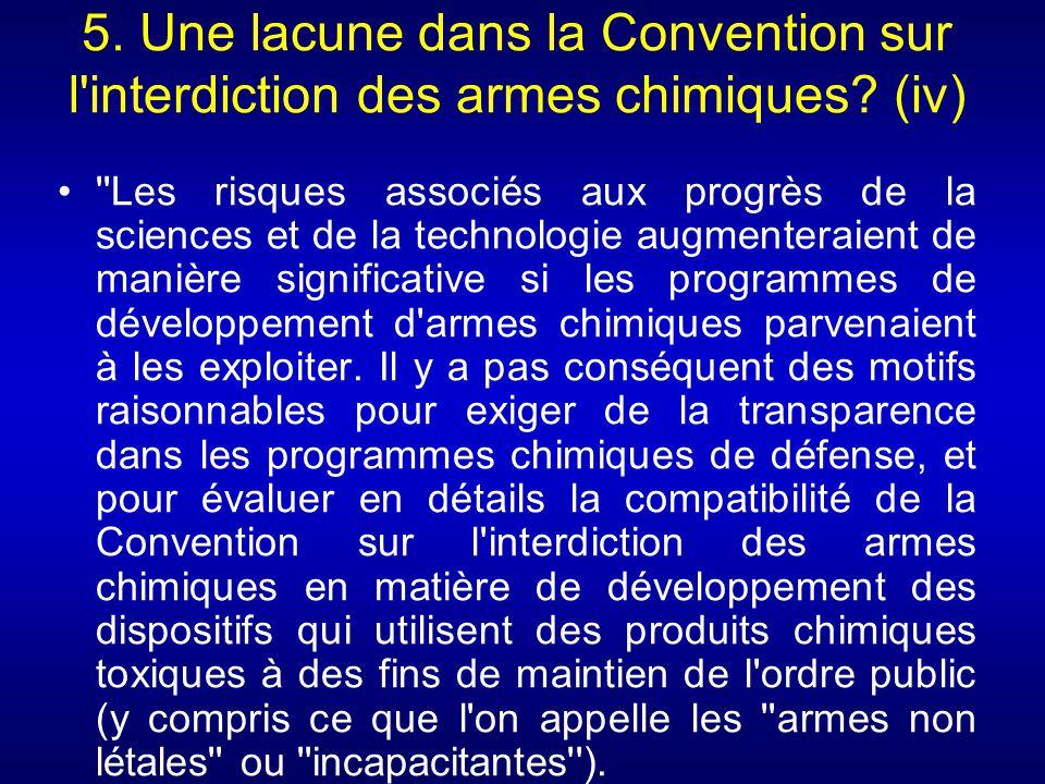 5. Une lacune dans la Convention sur l interdiction des armes chimiques (iv)