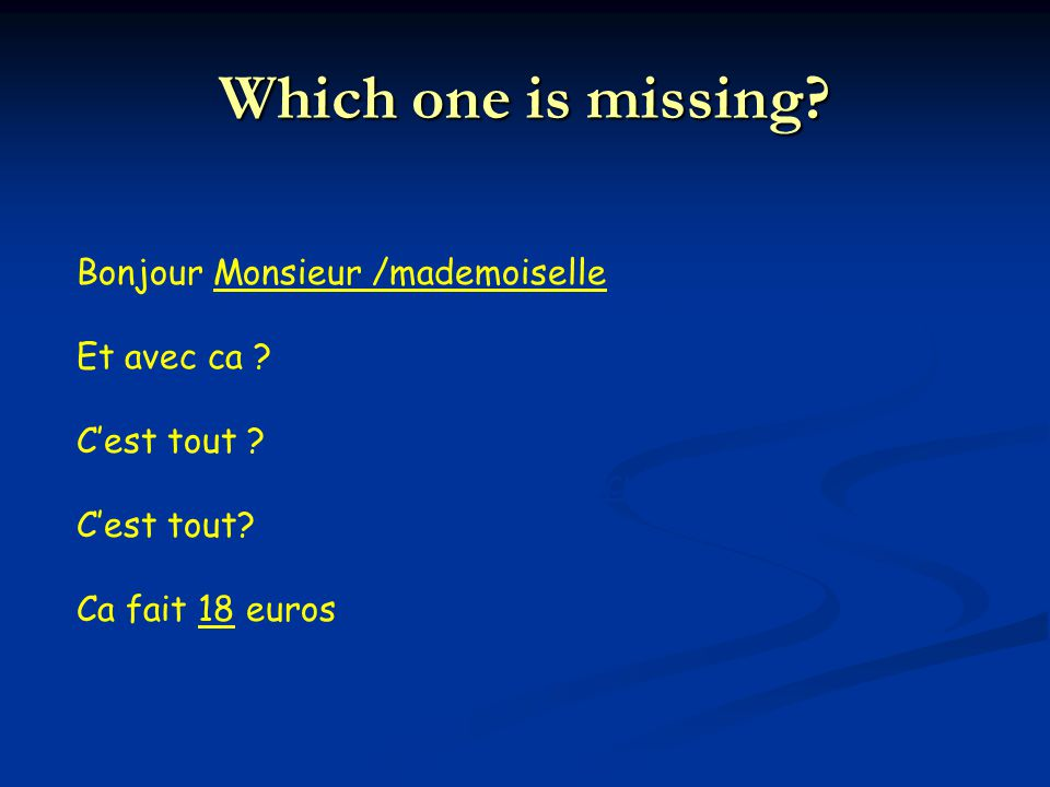 Which one is missing Bonjour Monsieur /mademoiselle