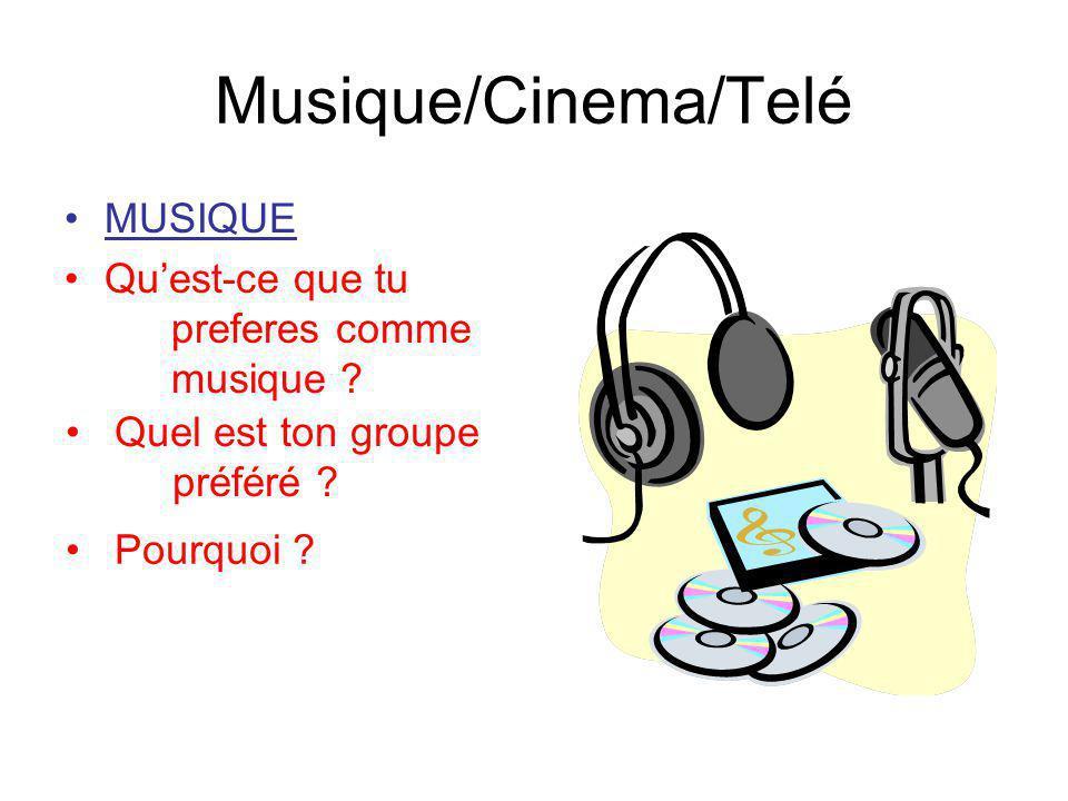 Musique/Cinema/Telé MUSIQUE Qu'est-ce que tu preferes comme musique