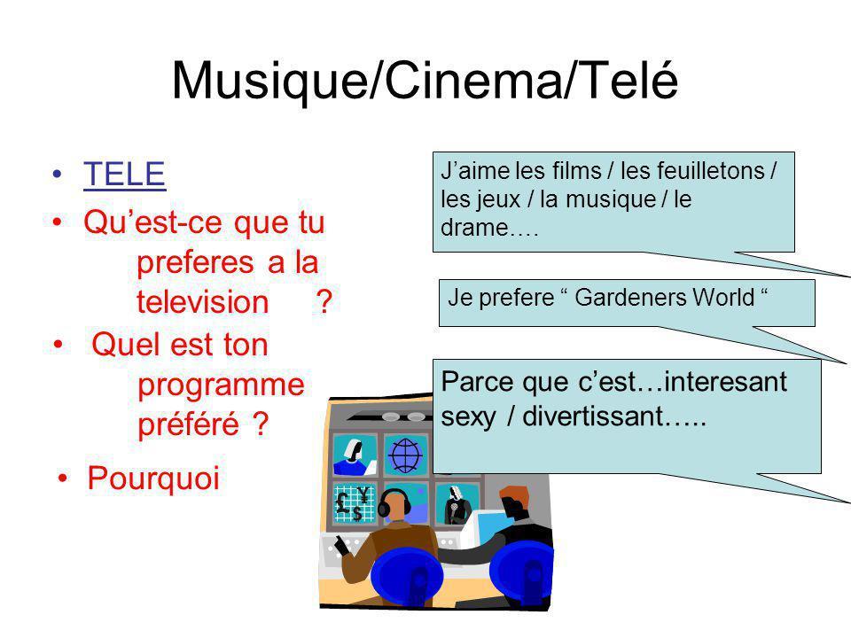 Musique/Cinema/Telé TELE Qu'est-ce que tu preferes a la television