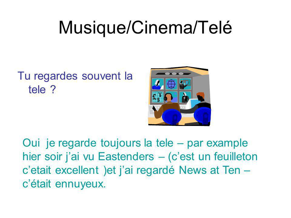 Musique/Cinema/Telé Tu regardes souvent la tele
