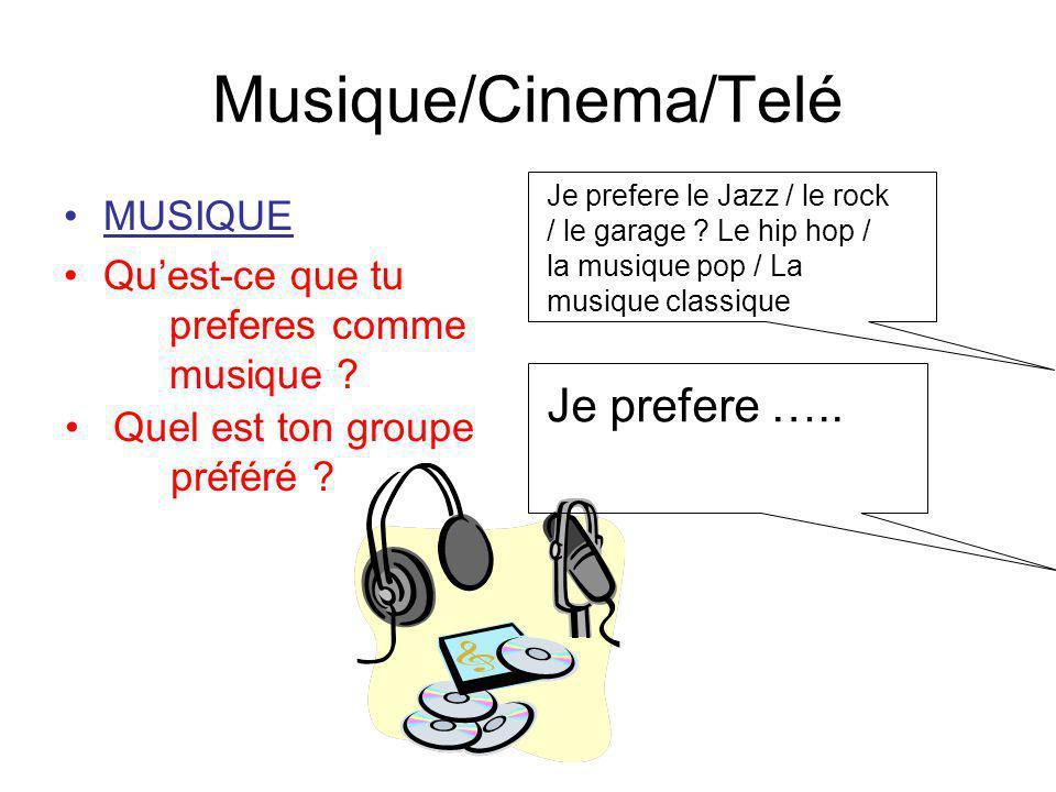 Musique/Cinema/Telé Je prefere ….. MUSIQUE