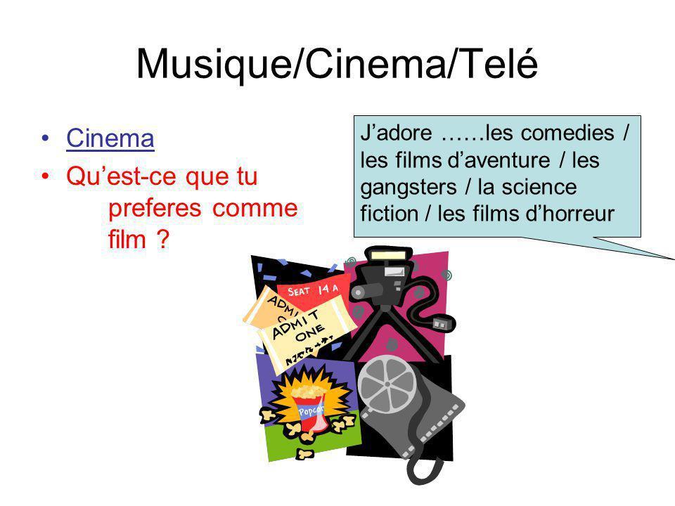 Musique/Cinema/Telé Cinema Qu'est-ce que tu preferes comme film
