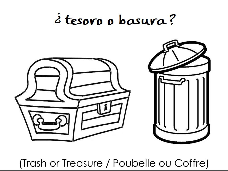 (Trash or Treasure / Poubelle ou Coffre)