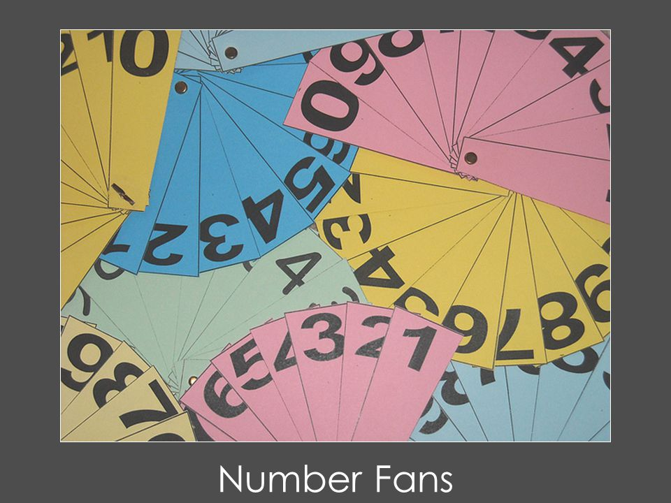 Number fans. Used a lot in primary