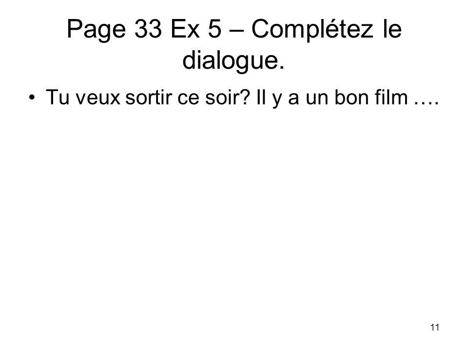 Page 33 Ex 5 – Complétez le dialogue.