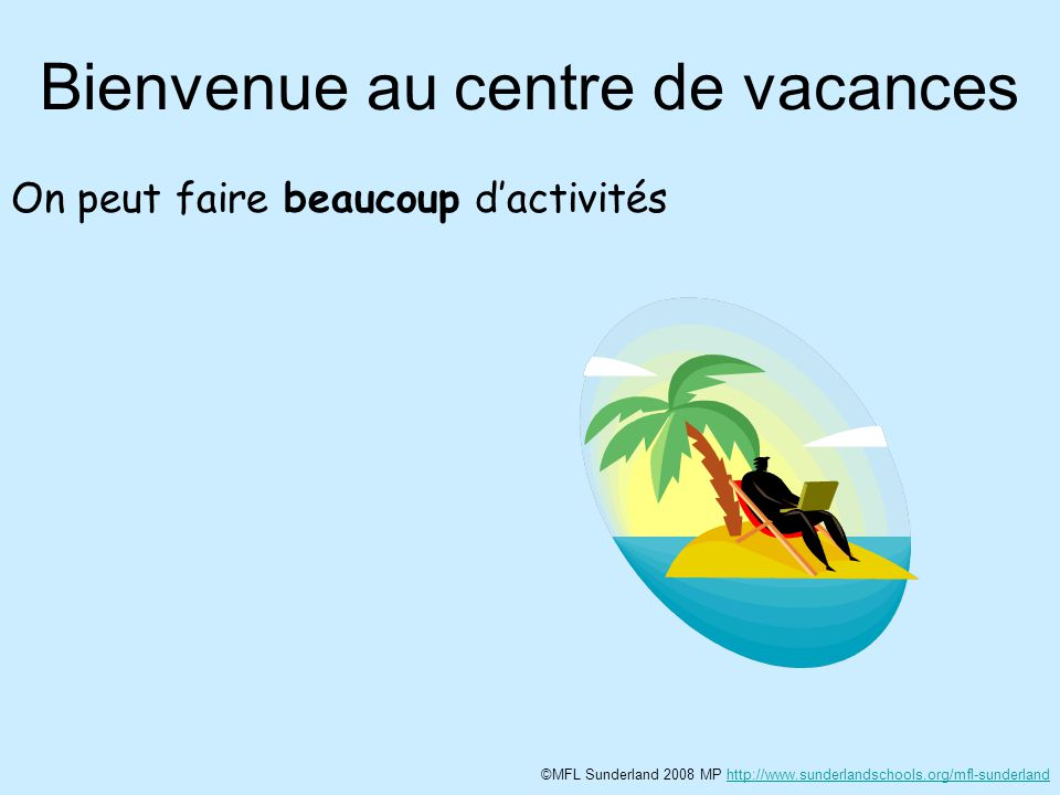 Bienvenue au centre de vacances