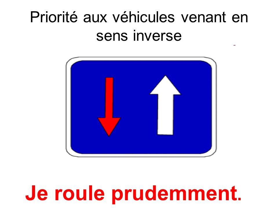 Priorité aux véhicules venant en sens inverse