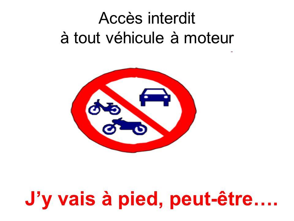 Accès interdit à tout véhicule à moteur