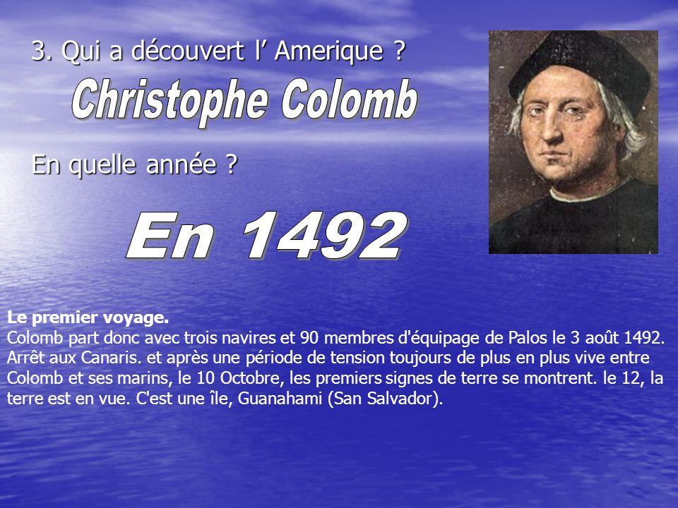 Christophe Colomb En 1492 3. Qui a découvert l' Amerique