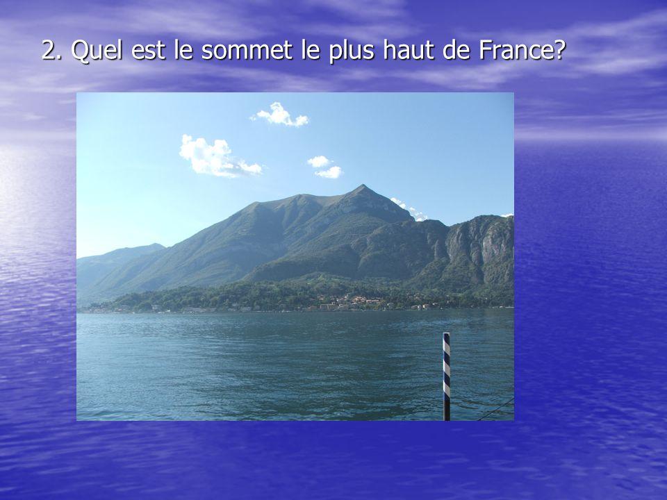 2. Quel est le sommet le plus haut de France