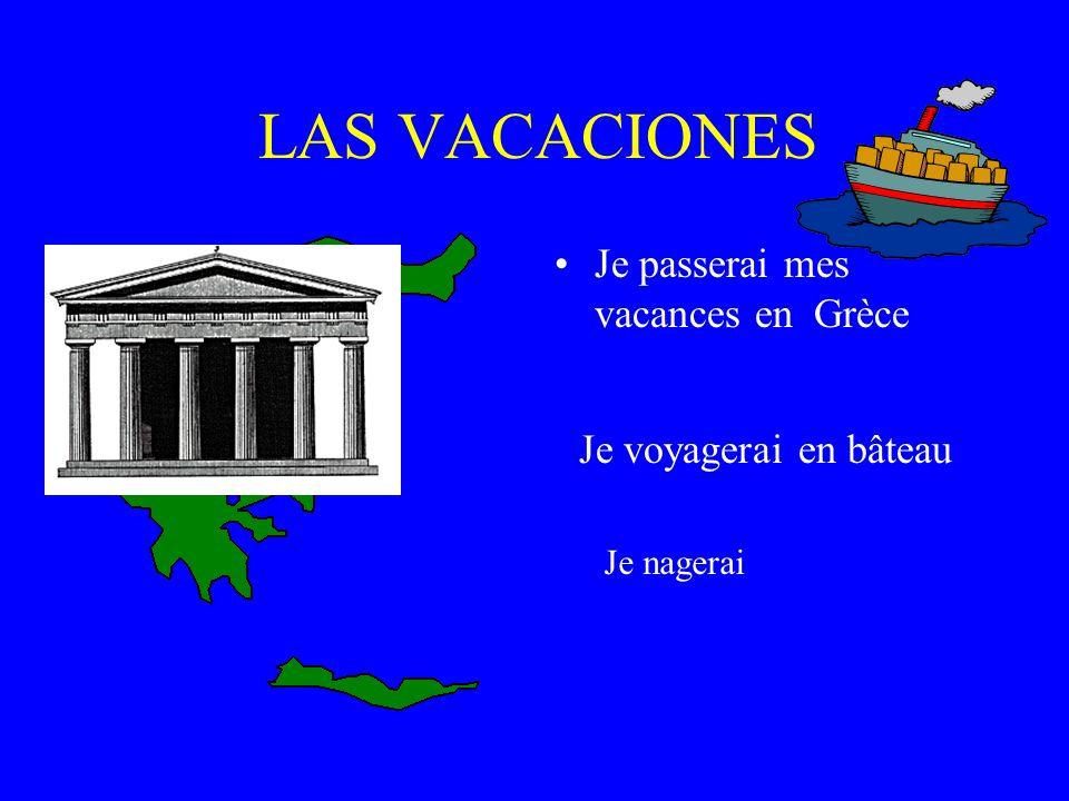 LAS VACACIONES Je passerai mes vacances en Grèce