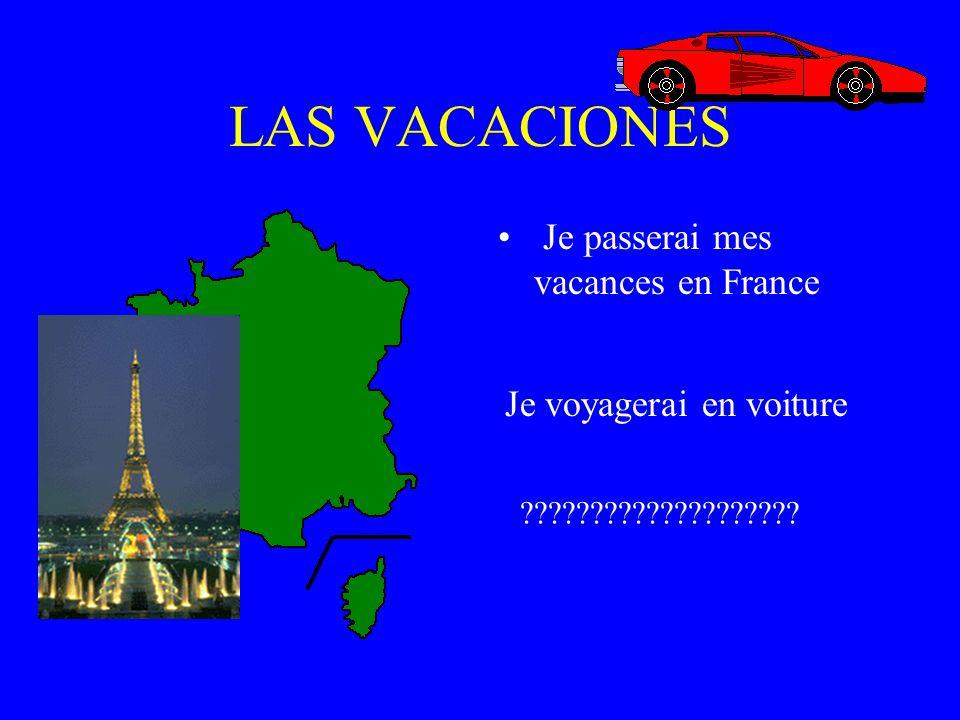 LAS VACACIONES Je passerai mes vacances en France