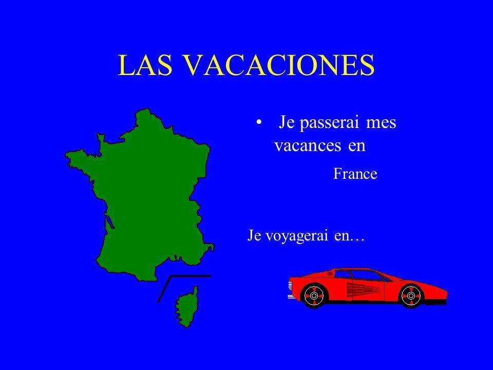 LAS VACACIONES Je passerai mes vacances en France Je voyagerai en…