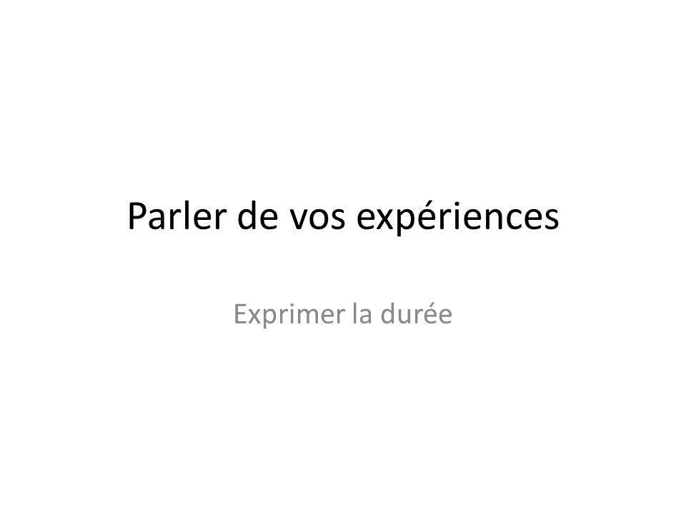 Parler de vos expériences