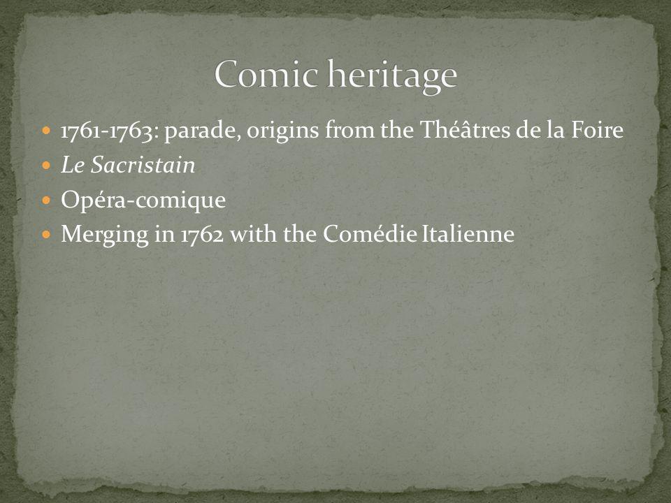 Comic heritage 1761-1763: parade, origins from the Théâtres de la Foire. Le Sacristain. Opéra-comique.
