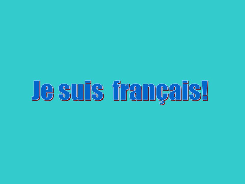 Je suis français!