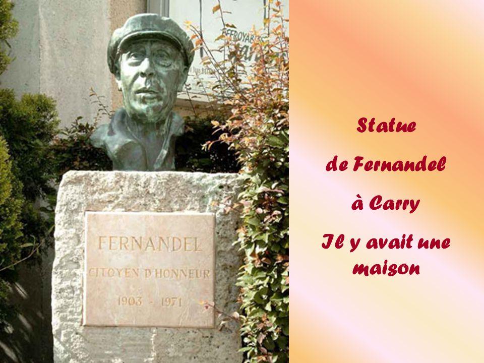 Statue de Fernandel à Carry Il y avait une maison