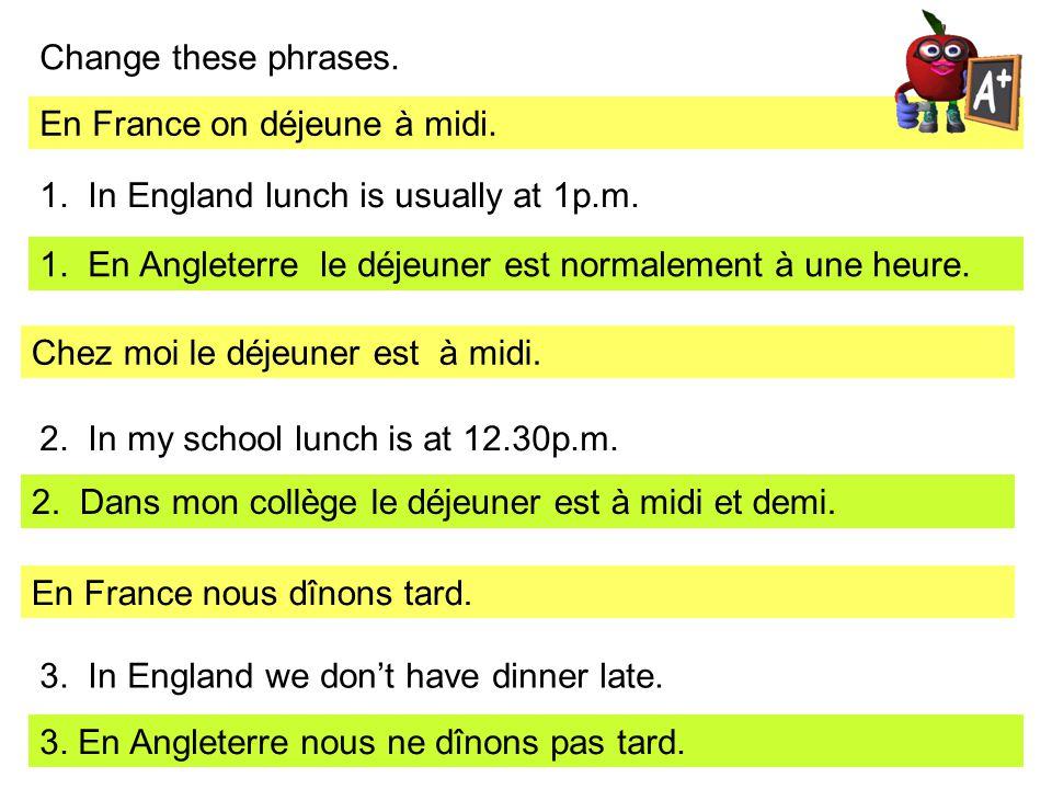 En France on déjeune à midi.